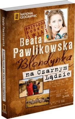 Blondynka na Czarnym Lądzie - PawlikowskaBeata - Książki Mapy, przewodniki, książki podróżnicze