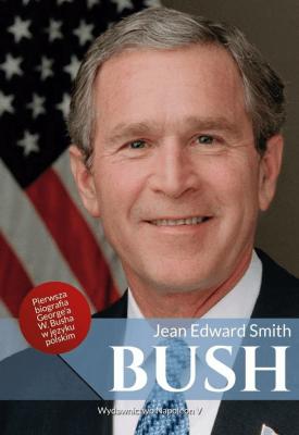 Bush - SmithJeanEdward - Książki Książki obcojęzyczne