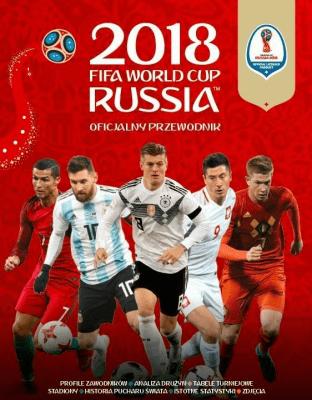 FIFA Oficjalny Przewodnik World Cup Russia 2018 - Edipresse - Książki Sport, forma fizyczna