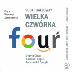 Wielka czwórka. Ukryte DNA: Amazon, Apple, Facebook i Google. Audiobook