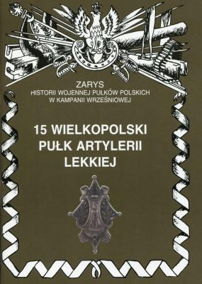 15 wielkopolski pułk artylerii lekkiej - ZarzyckiPiotr - Książki Historia, archeologia