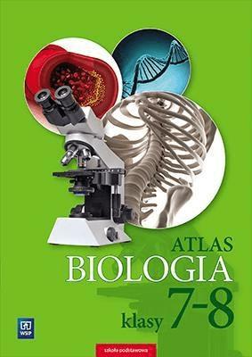 Atlas SP 7-8 Biologia WSiP - MichalikAnna - Książki Podręczniki do szkół podst. i średnich