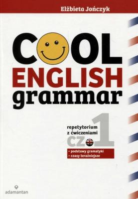 Cool English Grammar. Część 1 wyd.2017 - JończykElżbieta - Książki Książki obcojęzyczne