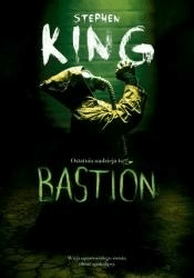 Bastion - King Stephen - Książki Fantasy, science fiction, horror