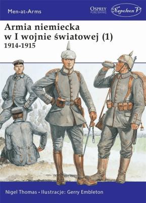Armia niemiecka w I wojnie światowej (1). 1914-1915. - NigelThomas - Książki Historia, archeologia