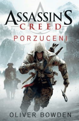 Assassins Creed T5 Porzuceni - Bowden Oliver - Książki Fantasy, science fiction, horror