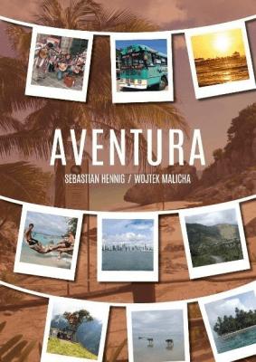 Aventura - HennigSebastian, MalichaWojtek - Książki Mapy, przewodniki, książki podróżnicze