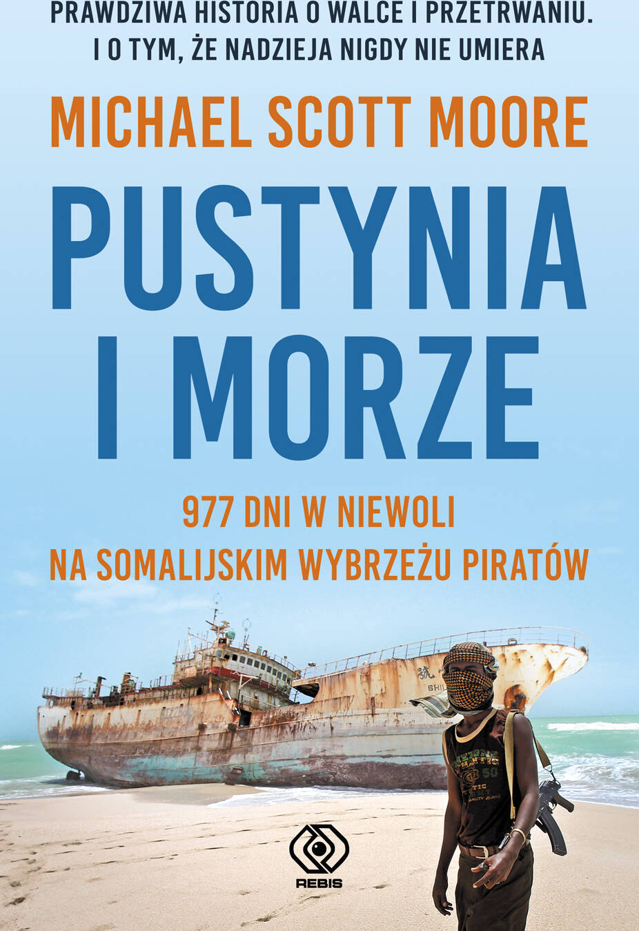 Pustynia i morze. 977 dni w niewoli na somalijskim wybrzeżu piratów.