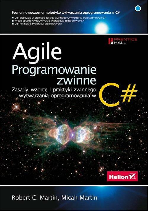 Agile. Programowanie zwinne. Zasady, wzorce i praktyki zwinnego wytwarzania oprogramowania w C#