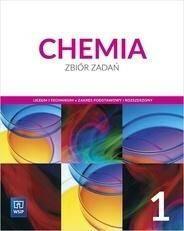 Chemia 1. Zbiór zadań. Zakres podstawowy i rozszerzony. Liceum i technikum.