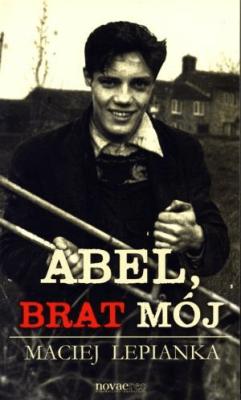 Abel, brat mój - LepiankaMaciej - Książki Kryminał, sensacja, thriller