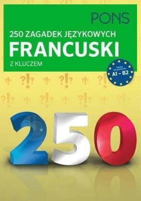 250 zagadek językowych. Francuski PONS - Opracowaniezbiorowe - Książki Książki do nauki języka obcego