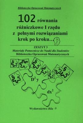 102 równania różniczkowe I rzędu z pełnymi rozwiązaniami krok po kroku... - RegelWiesława - Książki Książki naukowe i popularnonaukowe