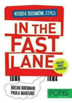 In the fast lane. Księga idiomów angielskich - Opracowaniezbiorowe - Książki Książki obcojęzyczne
