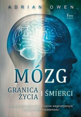 Mózg. Granica życia i śmierci - OwenAdrian - Książki Reportaż, literatura faktu