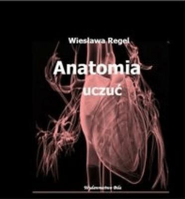 Anatomia uczuć - RegelWiesława - Książki Literatura piękna
