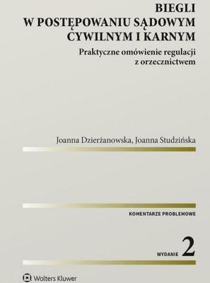 Biegli w postępowaniu sądowym cywilnym i karnym - StudzińskaJoanna, DzierżanowskaJoanna - Książki Prawo, administracja