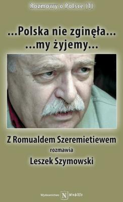 ...Polska nie zginęła .. - SzymowskiLeszek, SzeremietiewRomuald - Książki Literatura piękna