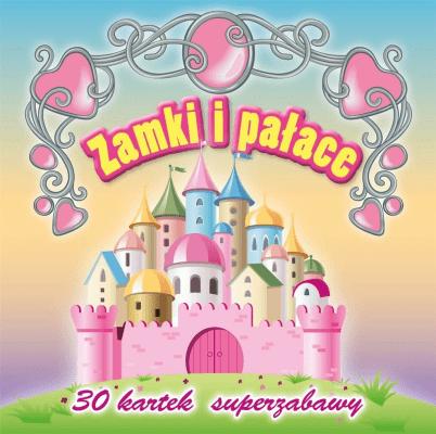 30 kartek superzabawy. Zamki i pałace - praca zbiorowa - Książki Książki dla dzieci