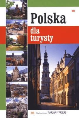 Album Polska dla turysty wersja polska - RudzińskiGrzegorz, Grunwald-KopećRenata, ParmaBogna - Książki Mapy, przewodniki, książki podróżnicze