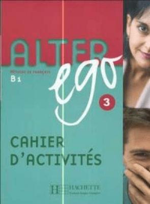 Alter Ego 3 ćwiczenia HACHETTE - DaillEmmanuelle, TrevisiolPascale - Książki Podręczniki do szkół podst. i średnich