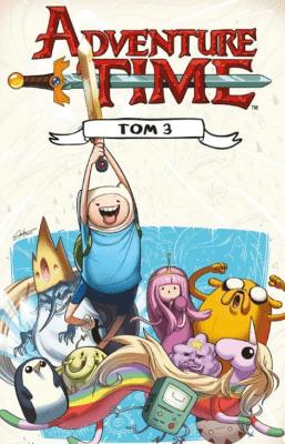 Adventure Time. Tom 3. - Opracowaniezbiorowe - Książki Komiksy