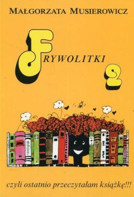 Frywolitki 2 - MusierowiczMałgorzata - Książki Książki dla młodzieży