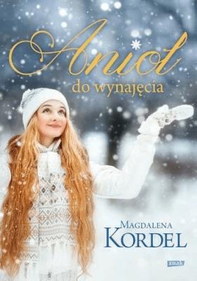 Anioł do wynajęcia - KordelMagdalena - Książki Literatura obyczajowa, erotyczna
