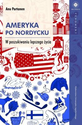 Ameryka po nordycku. W poszukiwaniu lepszego życia - PartanenAnu - Książki Reportaż, literatura faktu
