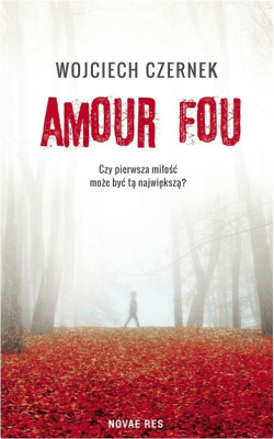 Amour Fou - CzernekWojciech - Książki Książki dla młodzieży