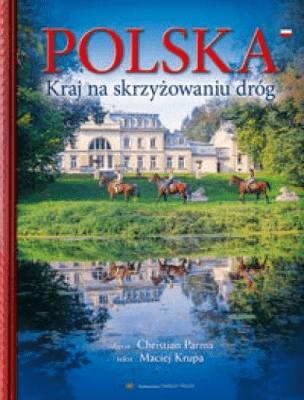 Album Polska. Kraj na skrzyżowaniu dróg - KrupaMaciej - Książki Poradniki i albumy