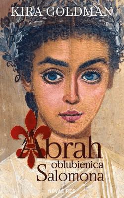 Abrah oblubienica Salomona - GoldmanKira - Książki Literatura piękna