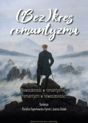 (Bez)kres romantyzmu - Opracowaniezbiorowe - Książki Książki naukowe i popularnonaukowe