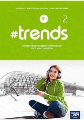 #trends 2. Zeszyt ćwiczeń do języka niemieckiego dla liceów i techników. Poziom A1+. - Kościelniak-WalewskaEwa - Książki Podręczniki do szkół podst. i średnich