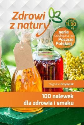 100 nalewek dla zdrowia i smaku - PrzybylakZbigniew - Książki Poradniki i albumy
