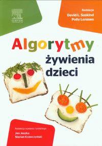 Algorytmy żywienia dzieci - Opracowaniezbiorowe - Książki Książki naukowe i popularnonaukowe