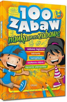 100 zabaw. Nauka przez zabawę - Karczmarska-StrzebońskaAlicja, SajekEwa - Książki Książki dla dzieci