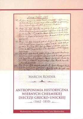 Antroponimia historyczna wiernych chełmskiej... - KojderMarcin - Książki Historia, archeologia