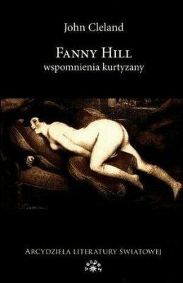 Fanny Hill. Wspomnienia kurtyzany. - ClelandJohn - Książki Literatura obyczajowa, erotyczna