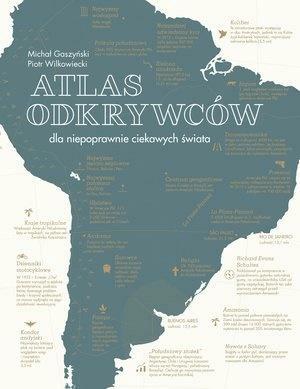 Atlas odkrywców dla niepoprawnie ciekawych świata - Opracowaniezbiorowe - Książki Reportaż, literatura faktu