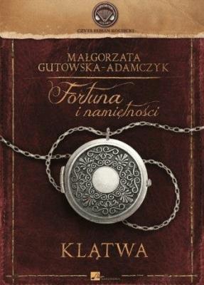 Fortuna i namiętności. Klątwa. Audiobook - Gutowska-AdamczykMałgorzata - Książki Literatura obyczajowa, erotyczna