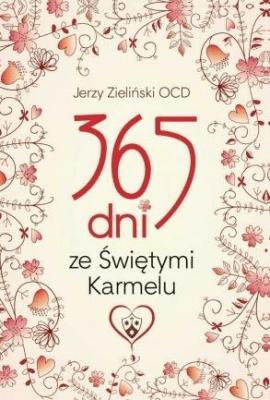 365 dni ze Świętymi Karmelu w.2018 - ZielińskiJerzy - Książki Poradniki i albumy