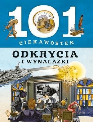 101 ciekawostek. Odkrycia i wynalazki. - praca zbiorowa - Książki Książki dla dzieci