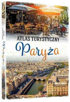 Atlas turystyczny. Paryża - Krzątała-JaworskaEwa - Książki Mapy, przewodniki, książki podróżnicze