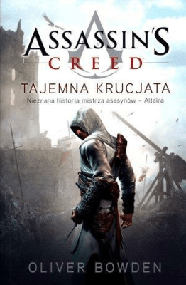 Assassins Creed T3 Tajemna krucjata - Bowden Oliver - Książki Fantasy, science fiction, horror