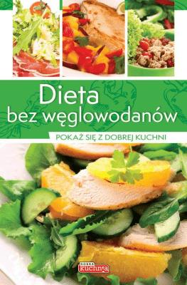 Dieta bez węglowodanów. - CzarkowskaIwona - Książki Kuchnia, potrawy