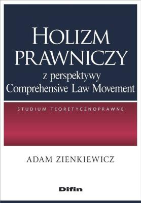 Holizm prawniczy z perspektywy Comprehensive Law Movement - ZienkiewiczAdam - Książki Prawo, administracja