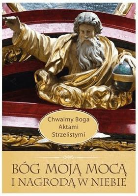 Bóg moją mocą i nagrodą w niebie - SzczyptaJolanta - Książki Poradniki i albumy