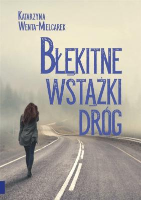 Błękitne wstążki dróg - Wenta-MielcarekKatarzyna - Książki Fantasy, science fiction, horror