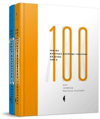 100/XX. Antologia polskiego reportażu XX wieku. Tomy 1-2 - SzczygiełMariusz - Książki Reportaż, literatura faktu